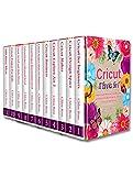 Cricut : 11 Books in 1 - A Beginner's Guide...