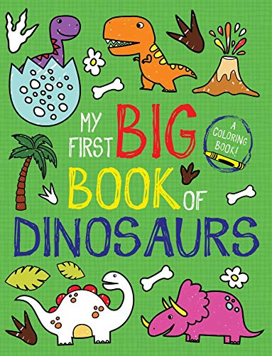 My First Big Book of Dinosaurs (My First Big Book of Coloring)