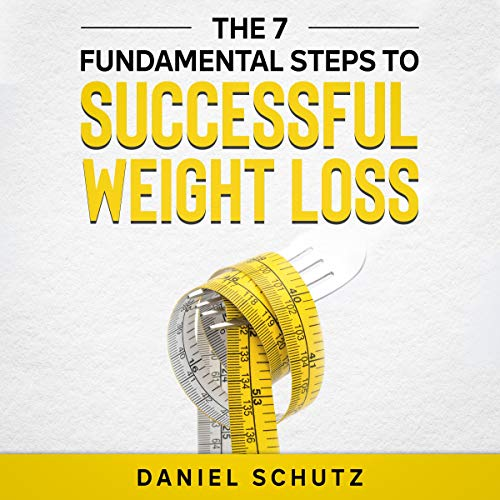 The 7 Fundamental Steps to Successful Weight Loss cover art