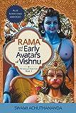 Rama and the Early Avatars of Vishnu: plus Ramayana abridged (The Galaxy of Hindu Gods)