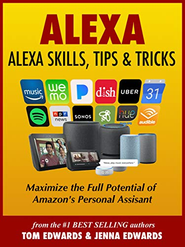Alexa - Alexa Skills, Tips & Tricks (Alexa & Amazon Echo Book 1) (English Edition)