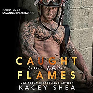 Caught in the Flames                   By:                                                                                                                                 Kacey Shea                               Narrated by:                                                                                                                                 Savannah Peachwood                      Length: 14 hrs and 48 mins     13 ratings     Overall 4.8