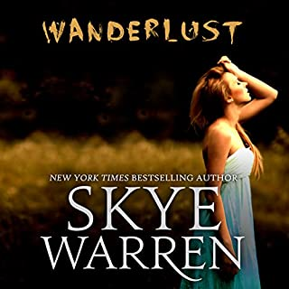 Wanderlust                   By:                                                                                                                                 Skye Warren                               Narrated by:                                                                                                                                 Lucy James                      Length: 5 hrs and 41 mins     73 ratings     Overall 3.9