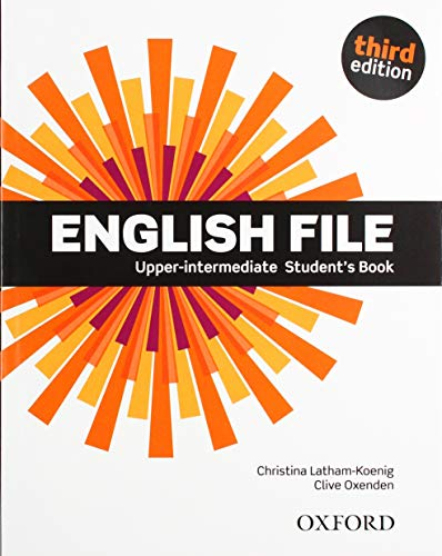 English File Upper-intermediate : Student's Book: The Best Way to Get Your Students Talking