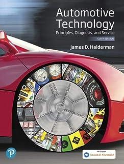 Automotive Technology: Principles, Diagnosis, and Service (6th Edition) (Halderman Automotive Series)