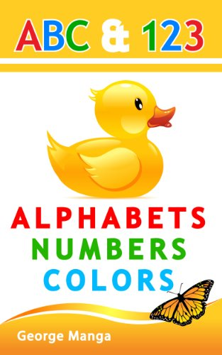 Children's Book: Alphabets, Numbers and Colors - Simple ABC and 123 educational picture book for young kids. (English Edition)