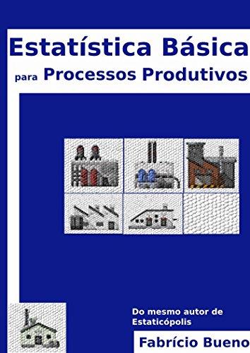 Estatística Básica para Processos Produtivos