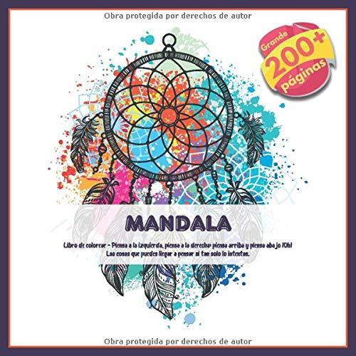 Mandala Libro de colorear - Piensa a la izquierda, piensa a la derecha; piensa arriba y piensa abajo ¡Oh! Las cosas que puedes llegar a pensar si tan solo lo intentas.