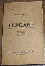 Filmland - Los Angeles et Hollywood les capitales du cinéma de Robert Florey