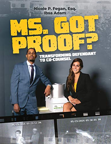 Ms. Got Proof? Transforming Defendant to Co-Counsel