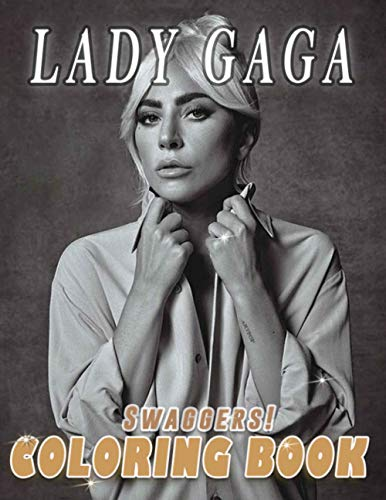 Swaggers! - Lady Gaga Coloring Book: Coloring Books for Fans of Lady Gaga with Fun, Easy and Relaxing Design