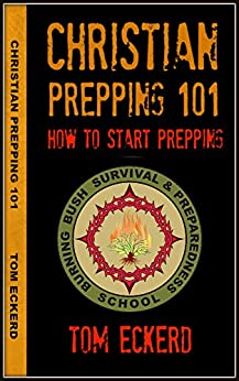 Christian Prepping 101: How To Start Prepping (Prepping, Prepping for Survival, Prepping for SHTF, Prepping for the End Times Prepper Book Series 1)