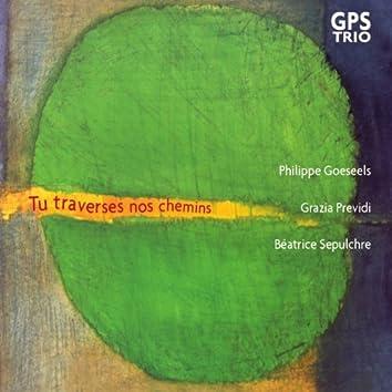 Tu traverses nos chemins (feat. Philippe Goeseels, Grazia Previdi, Béatrice Sepulchre)