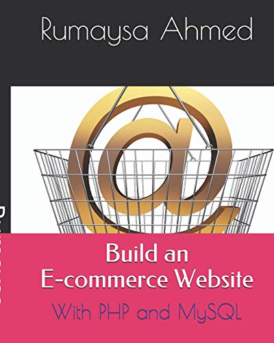 Build an E-commerce Website: With PHP and MySQL