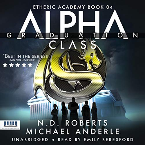 Alpha Class - Graduation: A Kurtherian Gambit Series audiobook cover art