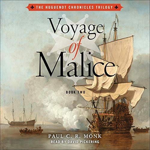 Voyage of Malice: A Historical Fiction Novel Audiobook By Paul C.R. Monk cover art