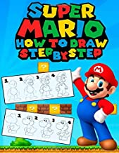 How To Draw Super Mario: Super Mario Drawing Book For Kids- Step-by-Step Drawings