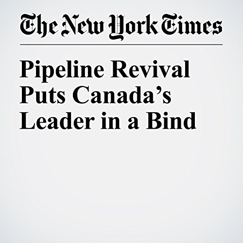 Pipeline Revival Puts Canada's Leader in a Bind copertina