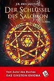 Der Schlüssel des Salomon (Tomás Noronha-Reihe) - J.R. Dos Santos