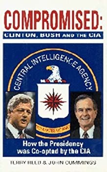 Hardcover Compromised: Clinton, Bush and the CIA Book