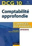 DCG 10 - Comptabilité approfondie 2015/2016 - 6e éd - Corrigés du manuel - Corrigés du manuel
