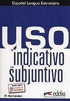 Uso del indicativo y del subjuntivo: Libro del alumno