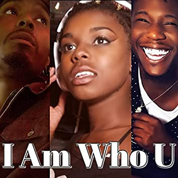 I Am Who You