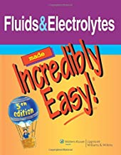Fluids & Electrolytes Made Incredibly Easy (Incredibly Easy! Series®)