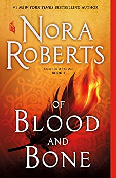 Of Blood and Bone: Chronicles of The One, Book 2 by [Nora Roberts]