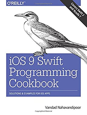 iOS 9 Swift Programming Cookbook: Solutions and Examples for iOS Apps