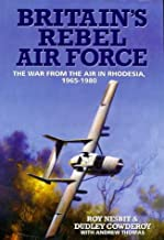 Britain's Rebel Air Force: War from the Air in Rhodesia, 1965-80