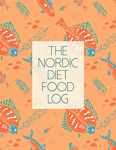 The Nordic Diet Food Log: Diet Food Journal  Diary - Meal Planner And Tracker For a Healthier & More Fulfilling Life