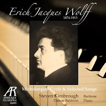 Erich Jacques Wolff:  Michelangelo-Zyklus und ausgewählte Lieder - Michelangelo Cycle and Selected Songs