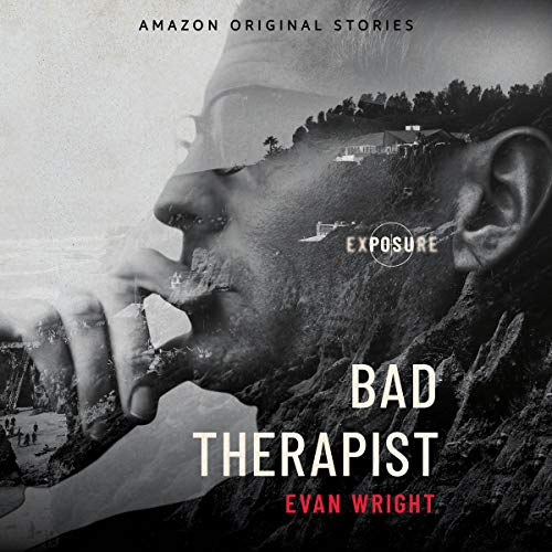 Bad Therapist     Exposure collection, Book 1              Auteur(s):                                                                                                                                 Evan Wright                               Narrateur(s):                                                                                                                                 Neil Shah                      Durée: 4 h et 47 min     Pas de évaluations     Au global 0,0