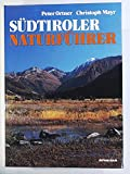 Südtiroler Naturführer: Charakterbild einer Landschaft