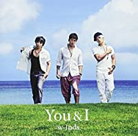 YOU & I(regular ed.)(TYPE-A) by W-Inds. (2011-08-17)
