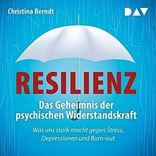 Resilienz     Das Geheimnis der psychischen Widerstandskraft              Autor:                                                                                                                                 Christina Berndt                               Sprecher:                                                                                                                                 Ulrike Hübschmann                      Spieldauer: 5 Std. und 4 Min.     142 Bewertungen     Gesamt 4,4