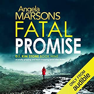 Fatal Promise     Detective Kim Stone Crime Thriller Series, Book 9              Written by:                                                                                                                                 Angela Marsons                               Narrated by:                                                                                                                                 Jan Cramer                      Length: 9 hrs and 3 mins     2 ratings     Overall 5.0