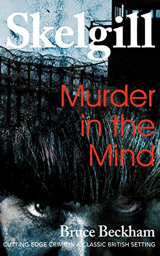Murder in the Mind: a gripping crime mystery with a sinister twist (Detective Inspector Skelgill Investigates Book 6) (English Edition)