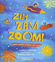 Zim Zam Zoom!: Zappy Poems to Read Out Loud
