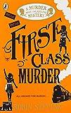 First Class Murder. A Murder Most Unladylike Mystery (A Murder Most Unladylike Mystery, 3)