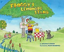 Froggy's Lemonade Stand by [Jonathan London, Frank Remkiewicz]