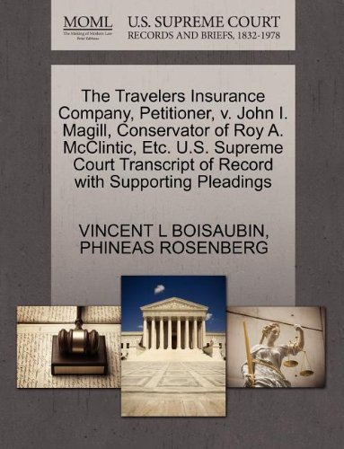 The Travelers Insurance Company, Petitioner, V. John I. Magill, Conservator of Roy A. McClintic, Etc. U.S. Supreme Court Transcript of Record with Sup
