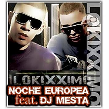 NOCHE EUROPEA FEAT. DJ MESTA