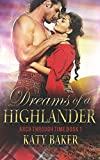 Dreams of a Highlander: A Scottish Time Travel Romance (Arch Through Time)