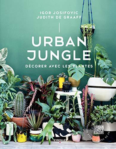 Urban Jungle: Décorer avec les p...