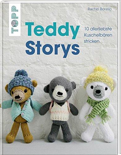 Teddy Storys: 10 allerliebste Kuschelbären stricken