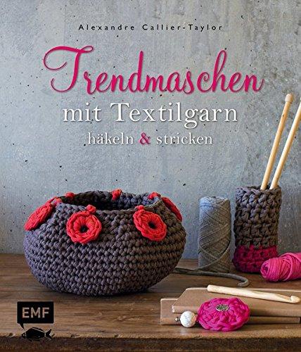 Trendmaschen mit Textilgarn (Hooked Zpaghetti): häkeln & stricken