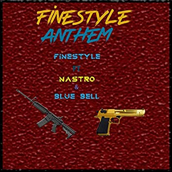 Finestyle Anthem (feat. Nastro & Blue Bell)