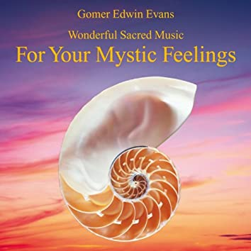 Mystic Feelings: Wonderful Sacred Music
